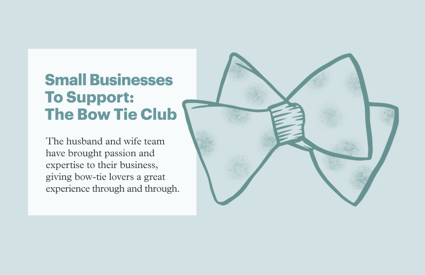 Small Businesses to Support this Season: The Bow Tie Club