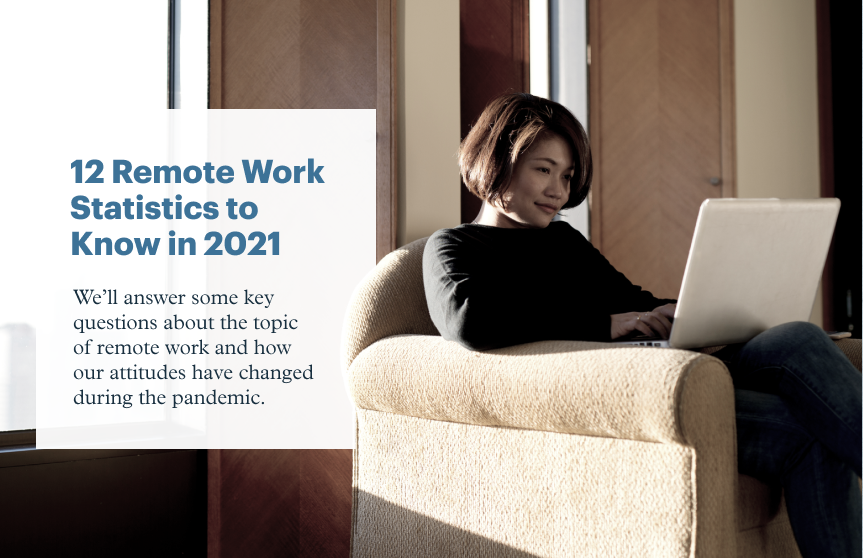 12 Remote Work Statistics to Know in 2021