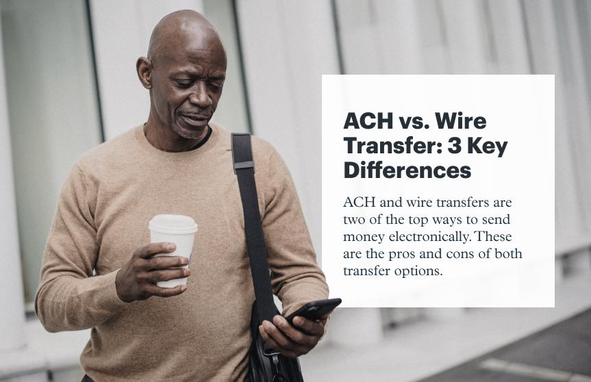 ACH vs. Wire Transfer: 3 Key Differences