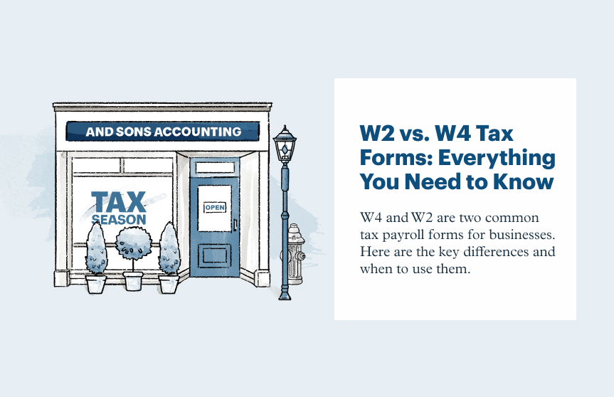 W-4 vs. W-2 Tax Forms: Everything You Need to Know